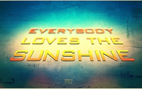 Picture style, background, words, everybody loves the sunshine