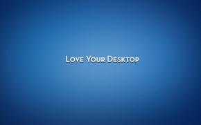 Picture Blue, Background, The inscription, Words, Text, Love Your Desktop