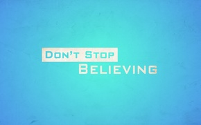 Picture stop, don't, don't stop believin', believing