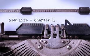 Wallpaper phrase, typewriter, Chapter 1, new life