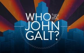 Picture capitalism, Ayn Rand, Atlas Shrugged, Atlas Shrugged, Who is John Galt?