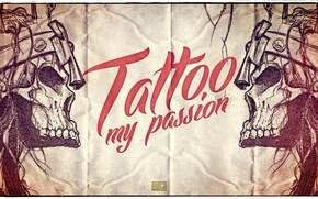 Picture style, the inscription, skull, tattoo, words, tattoo my passion