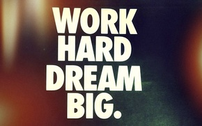 Picture Style, Big, Work, Dream, Hard