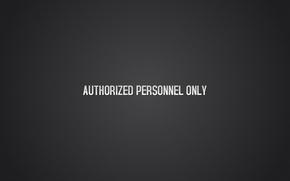 Picture the inscription, authorized personnel only, only authorized personnel