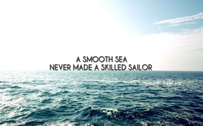 Picture never made, a smooth seas, a skillful sailor
