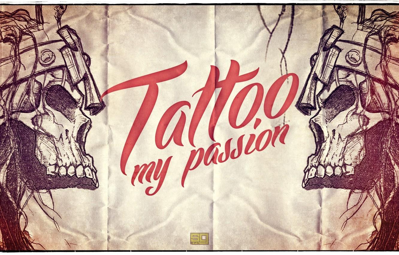 Photo wallpaper style, the inscription, skull, tattoo, words, tattoo my passion