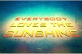 Picture style, everybody loves the sunshine, words, background