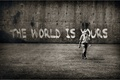 Picture wall, the inscription, male, the World is yours, The world belongs to You